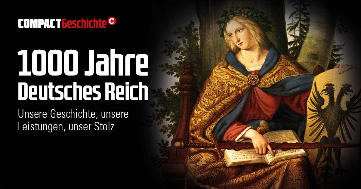 COMPACT Geschichte – 1000 Jahre Deutsches Reich