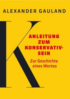 Alexander Gauland Anleitung zum Konservativsein