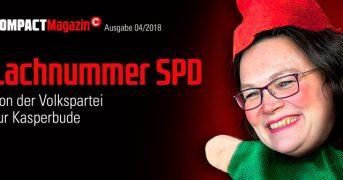 Lachnummer SPD - COMPACT-Magazin April 2018