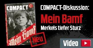 COMPACT-Magazin im Juli 2018: Mein Bamf - Merkels tiefer Sturz