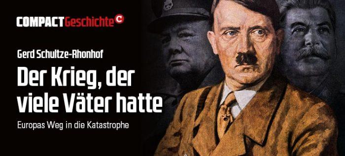COMPACT-Geschichte Nr. 4: Der Krieg, der viele Väter hatte, Schultze-Rhonhof