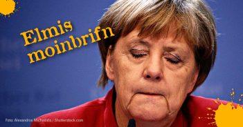 Elmar Hörig schreibt in «Elmis Moinbrifn» über Angela Merkel