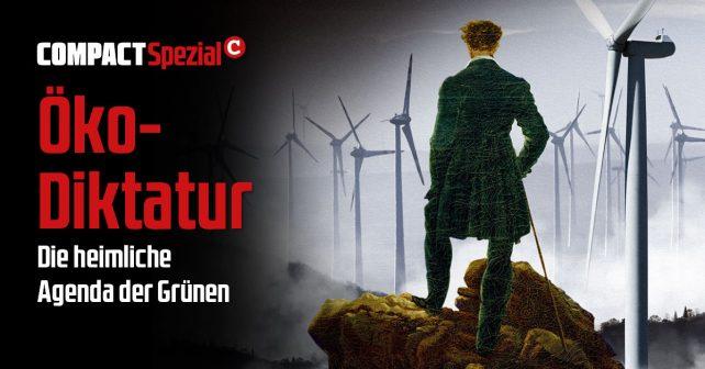 Öko-Diktatur. Die heimliche Agenda der Grünen.