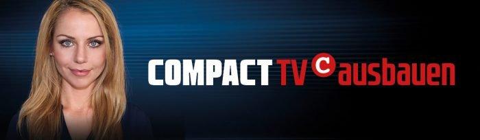 Der Propaganda Paroli bieten. COMPACT TV ausbauen!