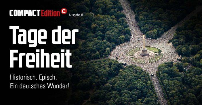 COMPACT-Edition 8: Tage der Freiheit. Reden, Interviews, Fotos.