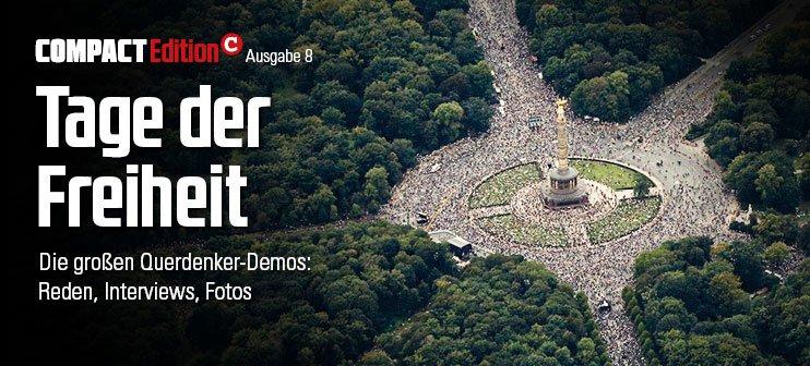 COMPACT-Edition 8: Tage der Freiheit. Reden, Interviews, Fotos