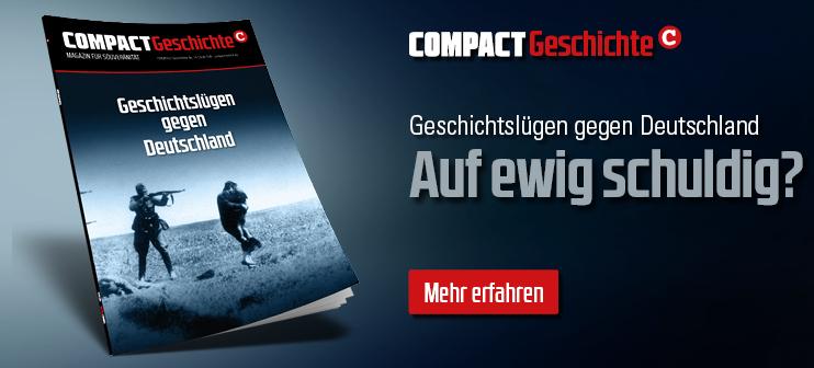 COMPACT-Geschichte 13: Geschichtslügen gegen Deutschland. Auf ewig schuldig?