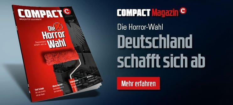 COMPACT 10/2021: Die Horror-Wahl. Deutschland schafft sich ab!